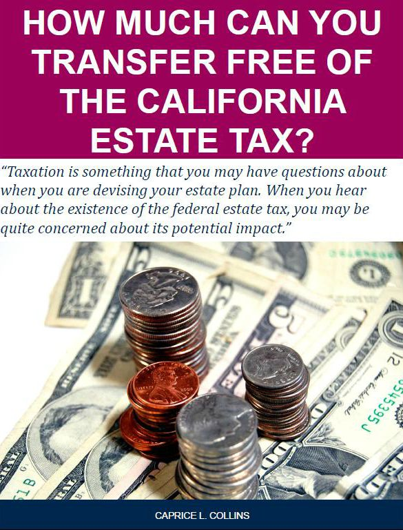 How Much Can You Transfer Free of the California Estate Tax